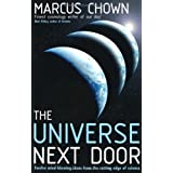 The Universe Next Door: Twelve Mind-blowing Ideas from the Cutting Edge of Scienceby Marcus Chown