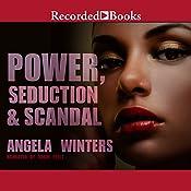Power, Seduction & Scandal | Angela Winters