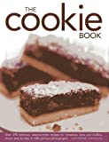 img - for The Cookie Book: Over 290 Delicious, Easy-to-Make Recipes For Brownies, Bars, and Muffins, Shown Step By Step In 1000 Glorious Photographs book / textbook / text book