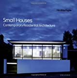 Small Houses: Contemporary Residential Architecture - 0789309742