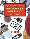 img - for Engineering Applications of Pneumatics and Hydraulics 1st edition by Turner, Ian, Institution of Plant Engineers (1995) Paperback book / textbook / text book