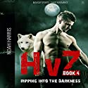 HvZ: Ripping into the Darkness: M/M Gay Sports Shifter Romance, Book 4 Audiobook by Noah Harris Narrated by Zachary Liebenstein