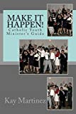 img - for Make it Happen!: Catholic Youth Leaders Guide book / textbook / text book
