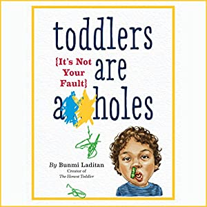 Toddlers Are A**holes Audiobook