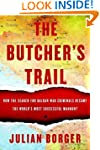 The Butcher's Trail: How the Search f...