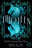 Thirteen: A Dark Carousel Short Story (The Dark Carousel Book 0)