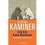 """Ich bin kein Berliner: Ein Reisef�hrer f�r faule Touristenvon """"Wladimir Kaminer"""""""