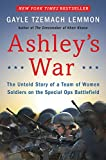 img - for Ashley's War: The Untold Story of a Team of Women Soldiers on the Special Ops Battlefield book / textbook / text book