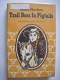 img - for Trail Boss in Pigtails book / textbook / text book