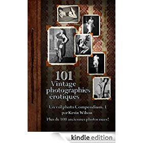 101 Vintage Photographies Erotiques Vol 1 (Vintage Nudes 101) (French Edition)