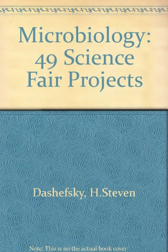 Microbiology: 49 Science Fair Projects