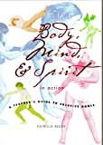 img - for Body, Mind, & Spirit in Action: A Teacher's Guide to Creative Dance book / textbook / text book