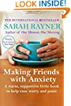 Making Friends with Anxiety: A warm,...