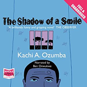 The Shadow of a Smile | [Kachi A. Ozumba]