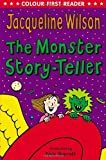 Jacqueline Wilson The Monster Story-Teller (Colour First Reader)