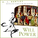 Will Power Audiobook by A. J. Hartley Narrated by Jonathan Davis, A J Hartley