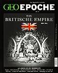 GEO Epoche / 74/2015 -  Das Britische...
