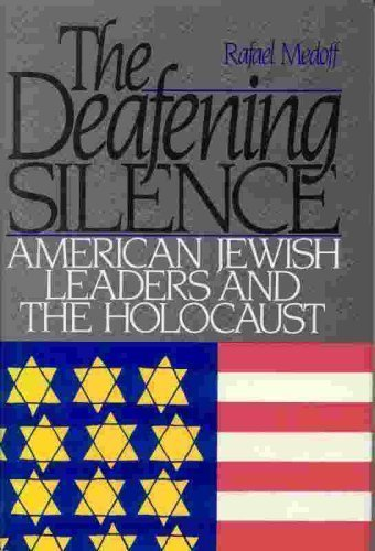 The Deafening Silence/American Jewish Leaders and the Holocaust Hardcover - May, 1986 PDF