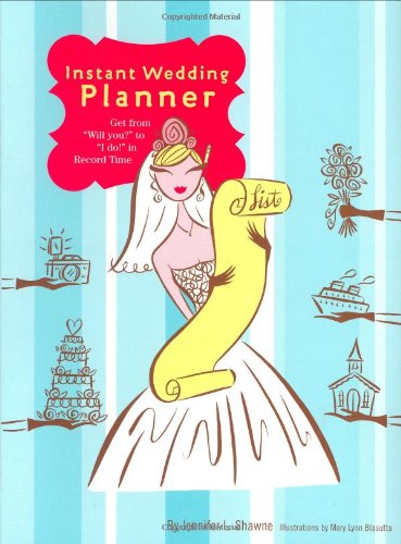 Instant Wedding Planner: Get from 'Will You?'