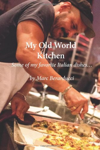 My Old World Kitchen - Some of my favorite Italian dishes