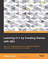Learning C++ by creating games with UE4 Front Cover