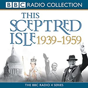 This Sceptred Isle: The Twentieth Century 1939-1959 | [Christopher Lee]