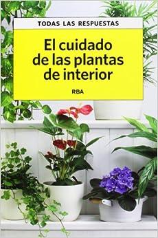 El cuidado de las plantas de interior: 9788490065761