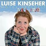 Luise Kinseher �Hotel Freiheit� bestellen bei Amazon.de