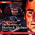 The Memoirs of Sherlock Holmes: Volume Three (Dramatised)  by Arthur Conan Doyle Narrated by Full Cast