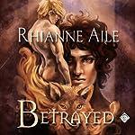 Betrayed | Rhianne Aile