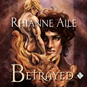 Betrayed | [Rhianne Aile]