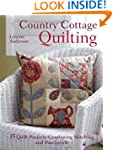 Country Cottage Quilting: 15 Quirky Q...