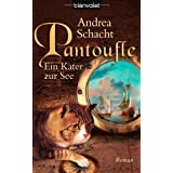 Pantoufle - Ein Kater zur See: Romanvon &#34;Andrea Schacht&#34;