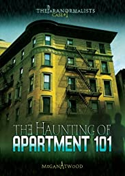 Case #01: The Haunting of Apartment 101 (The Paranormalists)