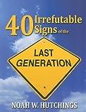 40 Irrefutable Signs of the Last Generation