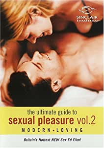 Modern Loving The Ultimate Guide to Sexual Pleasure, Volume 2, 1 ea