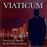 Viaticum: Daniel Wolfe Mystery, Book 1 | J. L. Spence