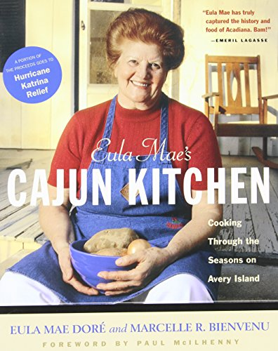 Eula Mae's Cajun Kitchen: Cooking Through the Seasons on Avery Island by Eula Mae Dore, Marcelle Bienvenu