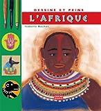 echange, troc Isabelle Bochot - Dessine et peins l'Afrique