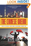 The Chinese Dream: The Rise of the World's Largest Middle Class and What It Means to You