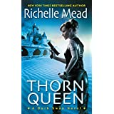 Thorn Queen (Dark Swan Book 2) ~ Richelle Mead