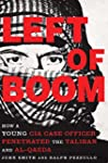 Left of Boom: How a Young CIA Case Of...