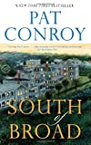 South of Broad: A Novel (0385344074) by Conroy, Pat