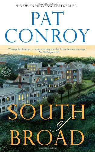 South of Broad  A Novel, Pat Conroy
