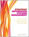 Kevin Grant Strategic Information Systems Management (First Edition)