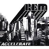 Accelerate ~ R.E.M.