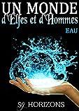 Un monde d'Elfes et d'Hommes 3. EAU
