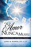 img - for El Amor Nunca Muere book / textbook / text book