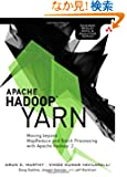 Apache Hadoop YARN: Moving beyond MapReduce and Batch Processing with Apache Hadoop 2 (Addison-Wesley Data & Analytics Ser...
