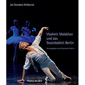 Vladimir Malakhov und das Staatsballett Berlin (Außer den Reihen)